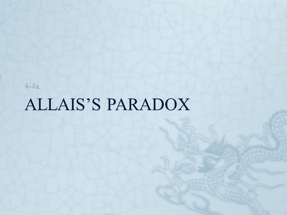 ALLAIS'S PARADOX 4-4a.