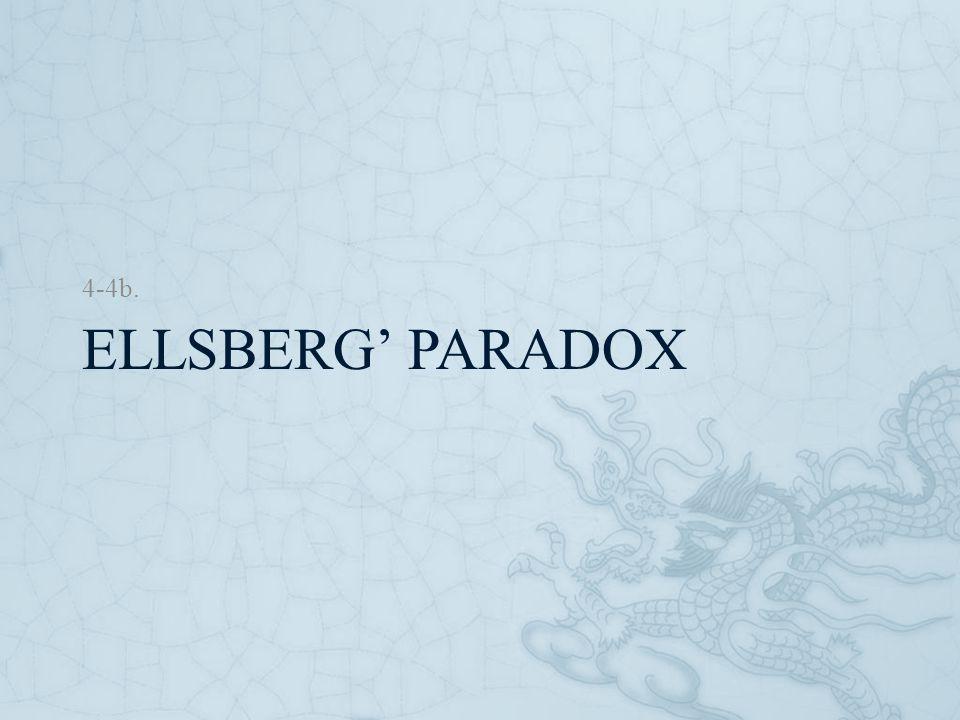 ELLSBERG' PARADOX 4-4b.