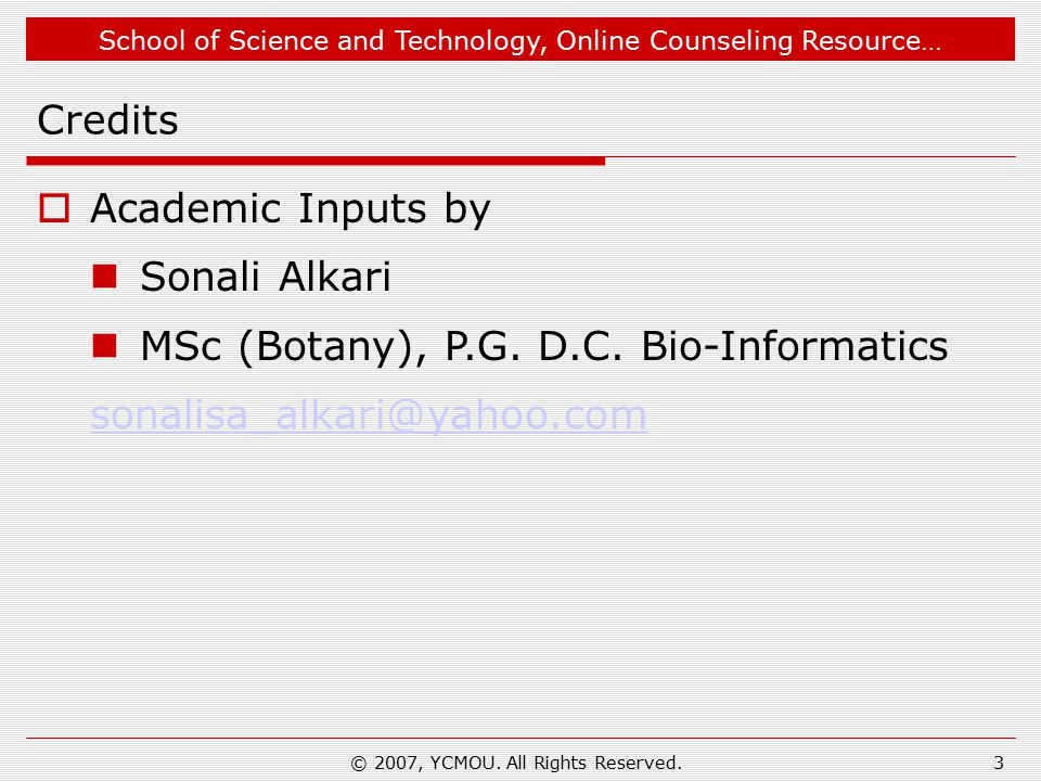 School of Science and Technology, Online Counseling Resource… © 2007, YCMOU.