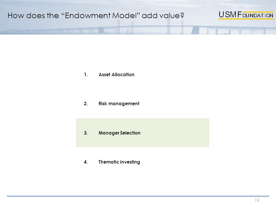 19 How does the Endowment Model add value.
