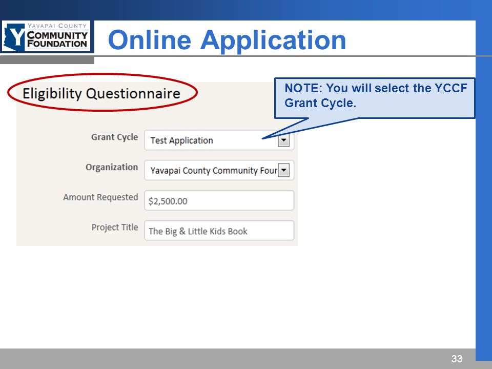 Online Application 33 NOTE: You will select the YCCF Grant Cycle.