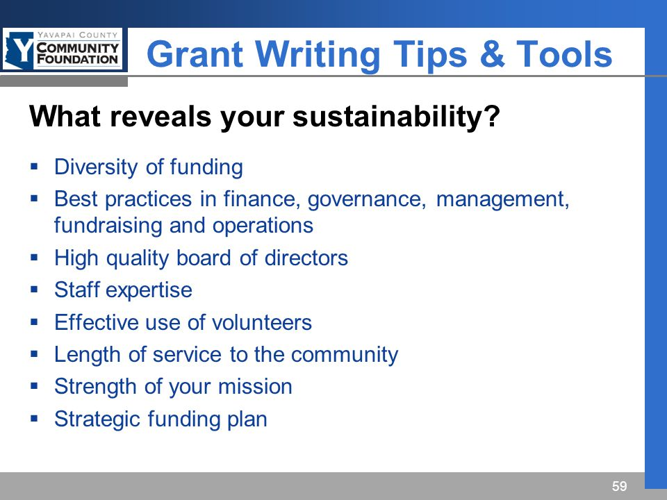 Grant Writing Tips & Tools 59 What reveals your sustainability.