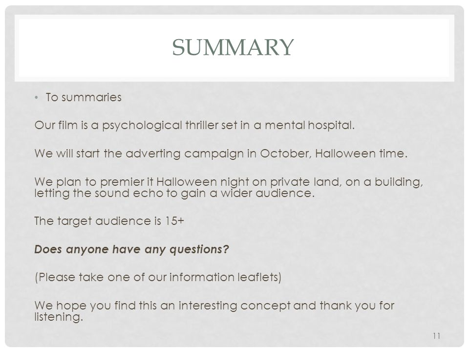 SUMMARY To summaries Our film is a psychological thriller set in a mental hospital.