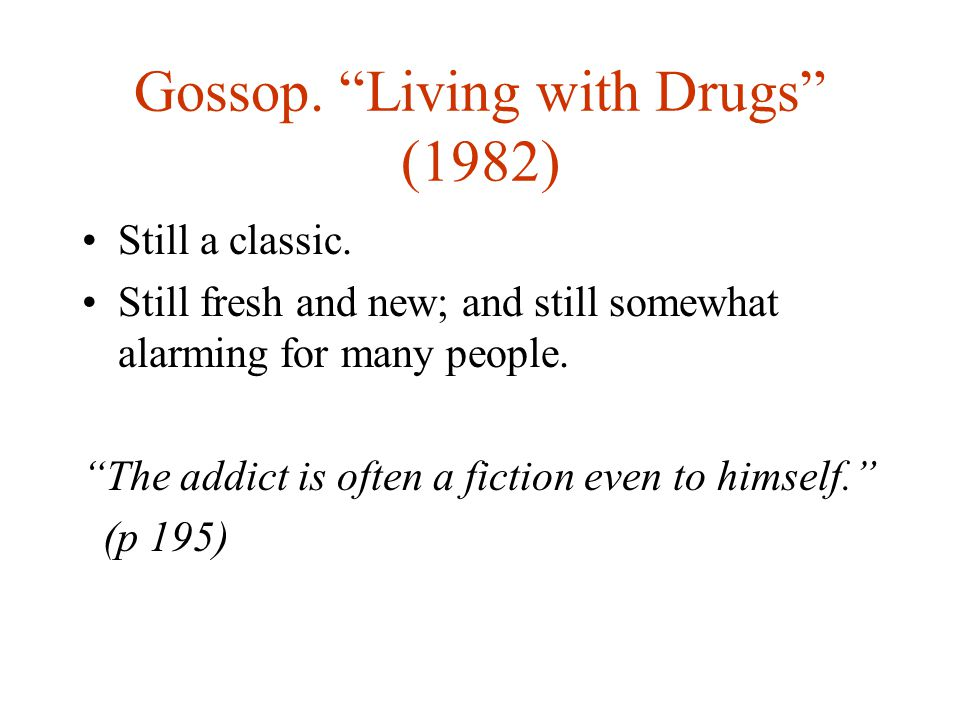 Models of drug use 1: The tortured genius.