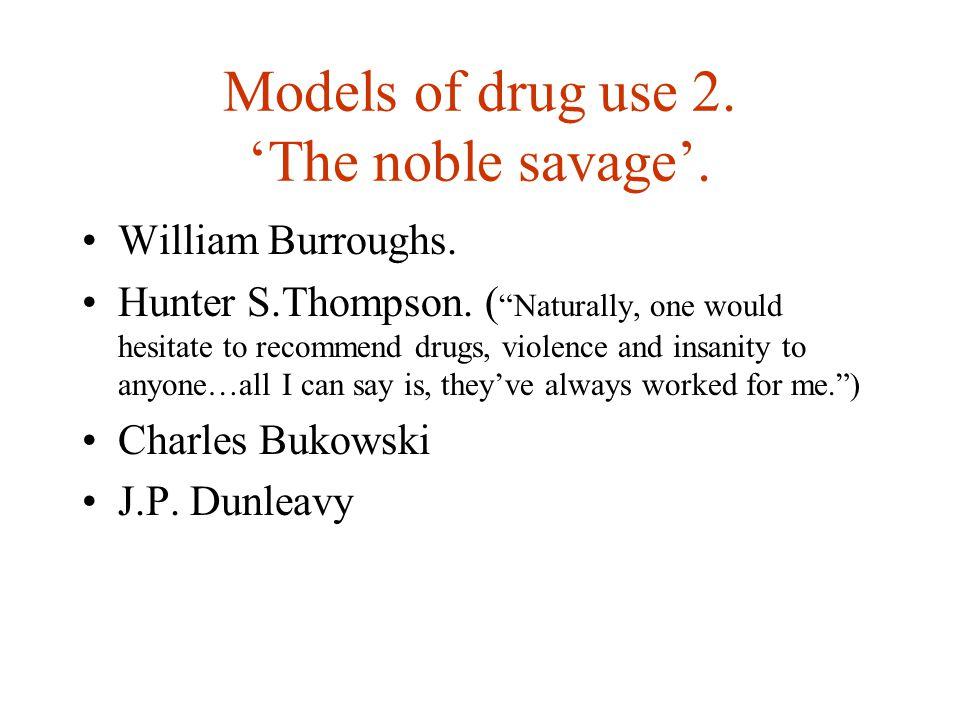 Models of drug use 3.The sick celebrity (aka the 'good for business' model).