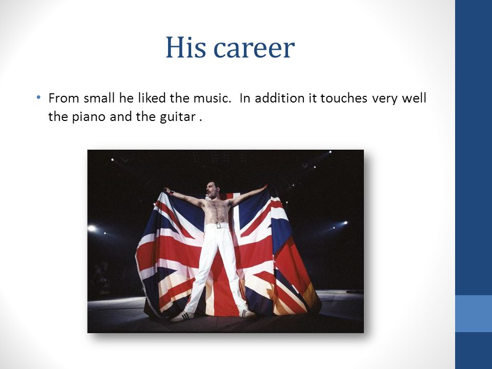 His career From small he liked the music.
