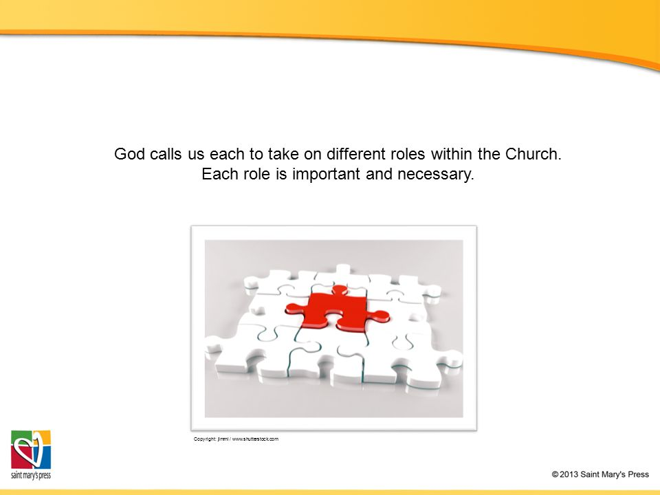 Copyright: jimmi / www.shutterstock.com God calls us each to take on different roles within the Church. Each role is important and necessary.