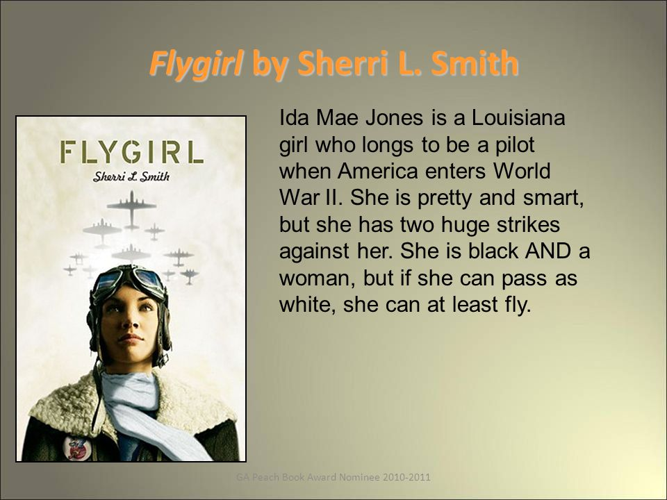 GA Peach Book Award Nominee 2010-2011 Flygirl by Sherri L.