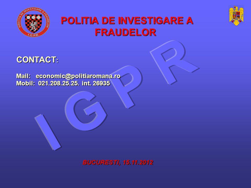 CONTACT : Mail: economic@politiaromana.ro Mobil: 021.208.25.25.