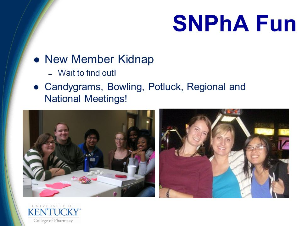 New Member Kidnap – Wait to find out. Candygrams, Bowling, Potluck, Regional and National Meetings.