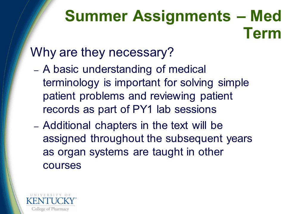Summer Assignments – Med Term Why are they necessary.