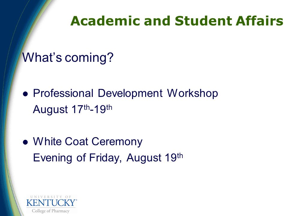 Academic and Student Affairs What's coming.