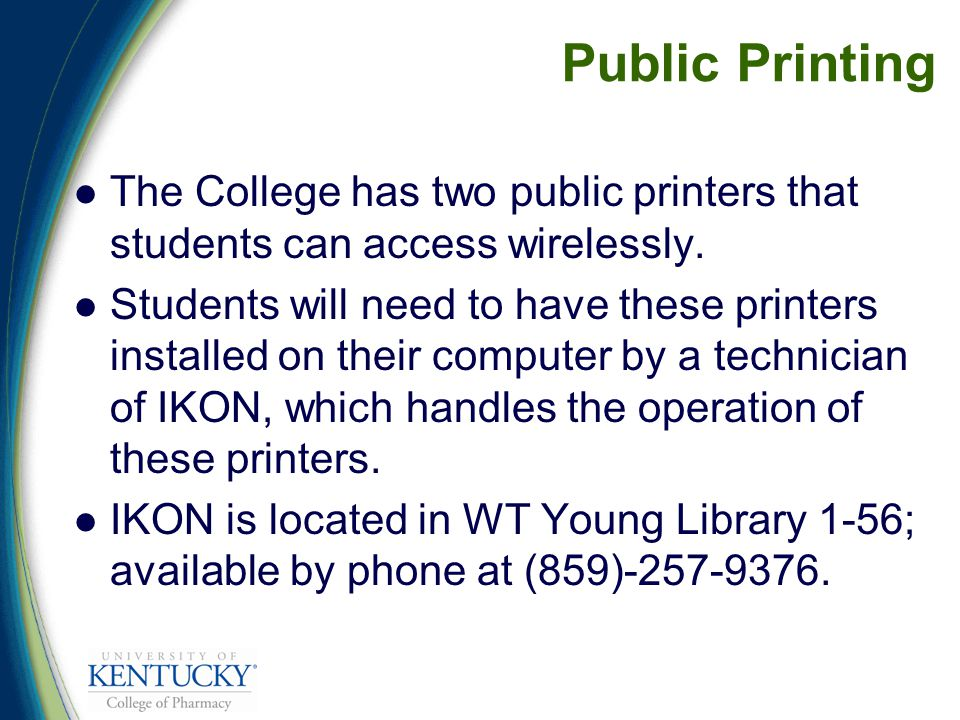 Public Printing The College has two public printers that students can access wirelessly.