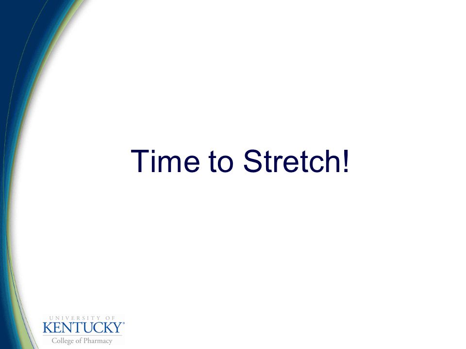 Time to Stretch!