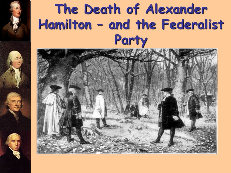 The Death of Alexander Hamilton – and the Federalist Party