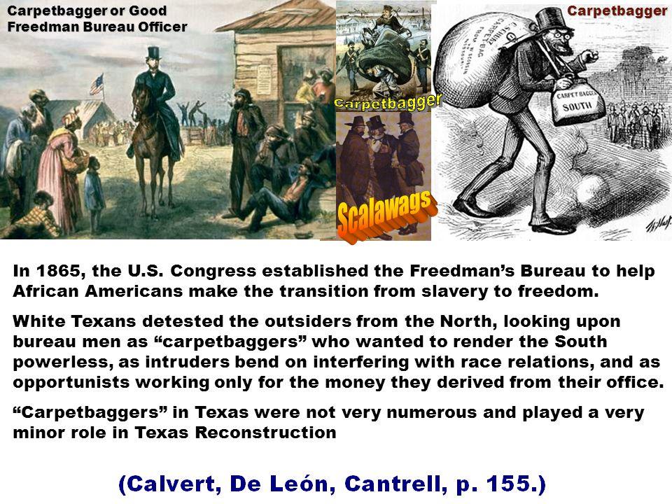 Carpetbagger or Good Freedman Bureau Officer In 1865, the U.S.
