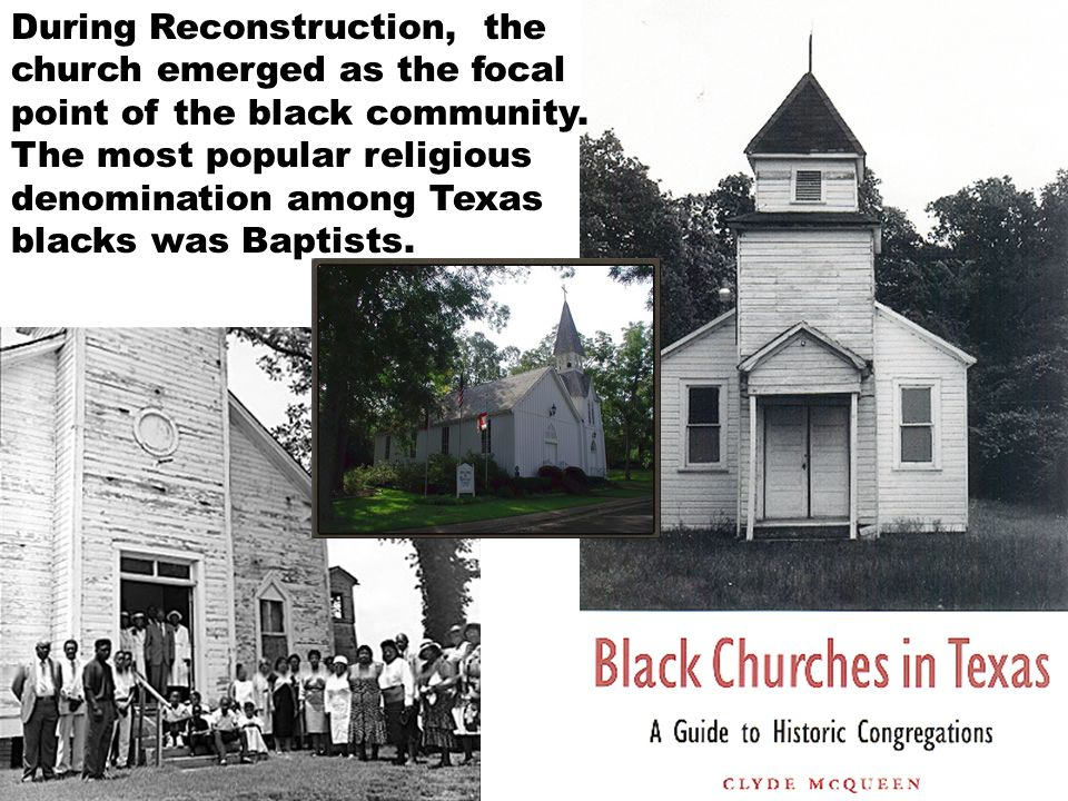 During Reconstruction, the church emerged as the focal point of the black community.