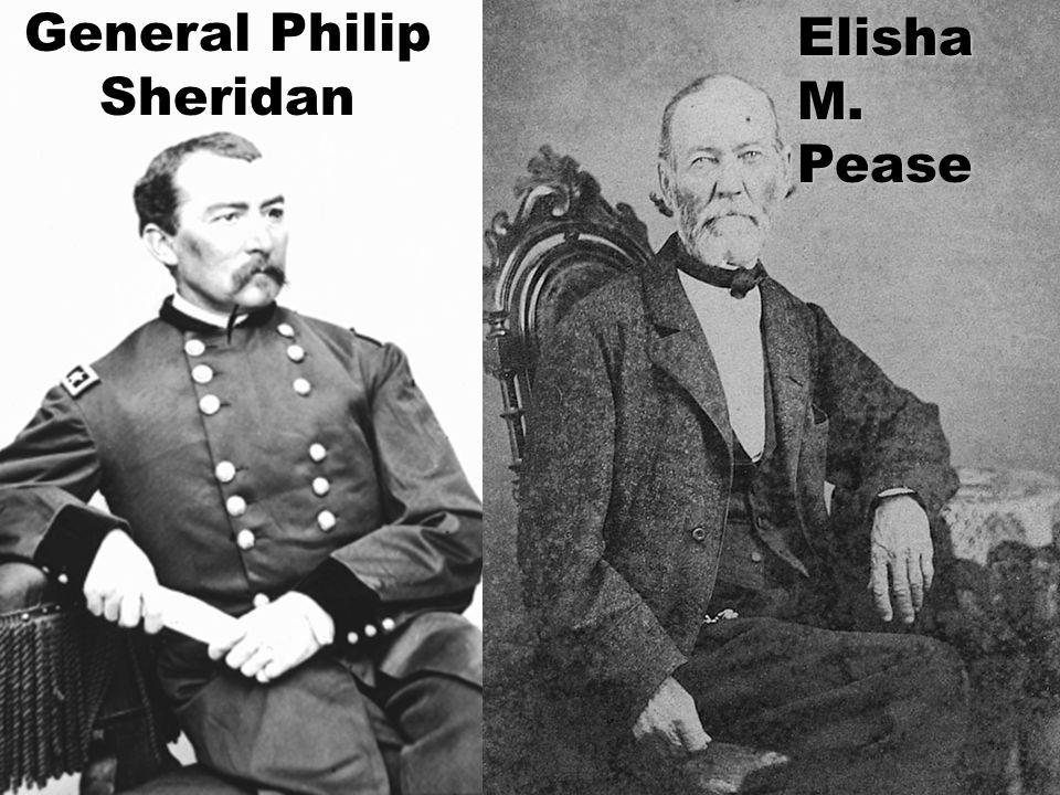 General Philip Sheridan Elisha M. Pease
