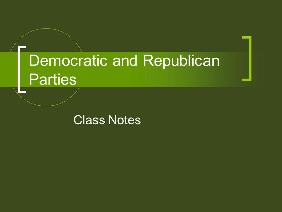 Democratic and Republican Parties Class Notes