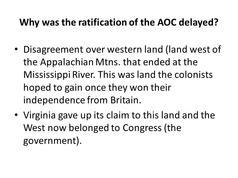 Why was the ratification of the AOC delayed.