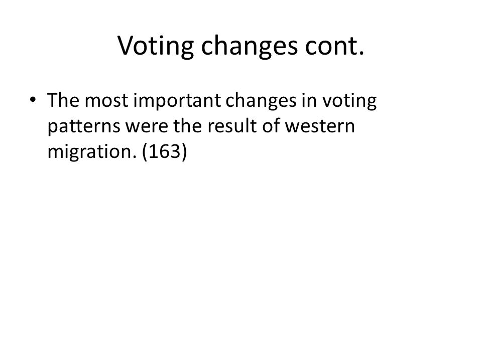 Voting changes cont.