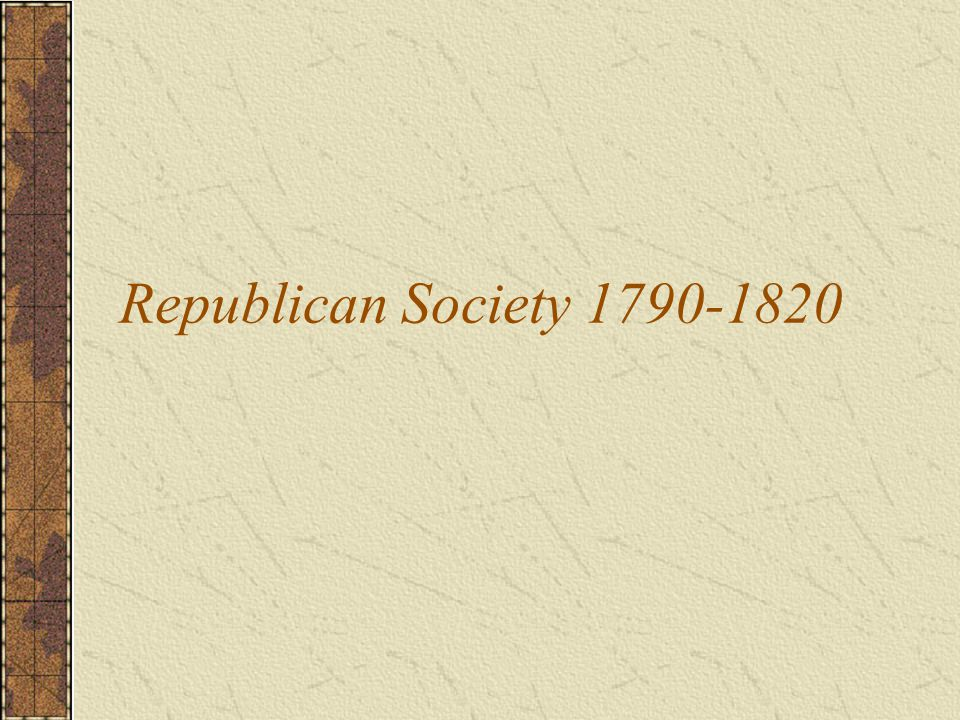 Republican Society 1790-1820