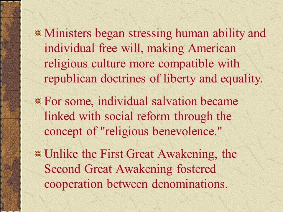 Ministers began stressing human ability and individual free will, making American religious culture more compatible with republican doctrines of liber