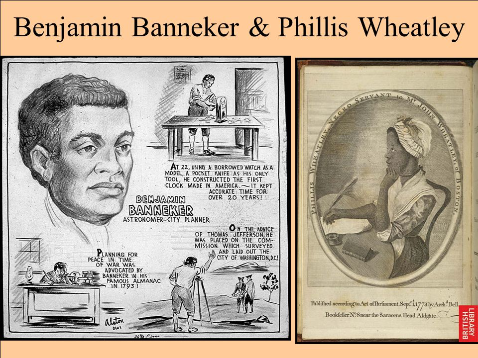 Benjamin Banneker & Phillis Wheatley