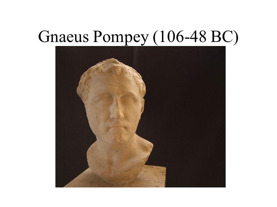 Gnaeus Pompey (106-48 BC)
