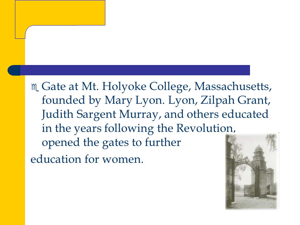 Gate at Mt. Holyoke College, Massachusetts, founded by Mary Lyon.