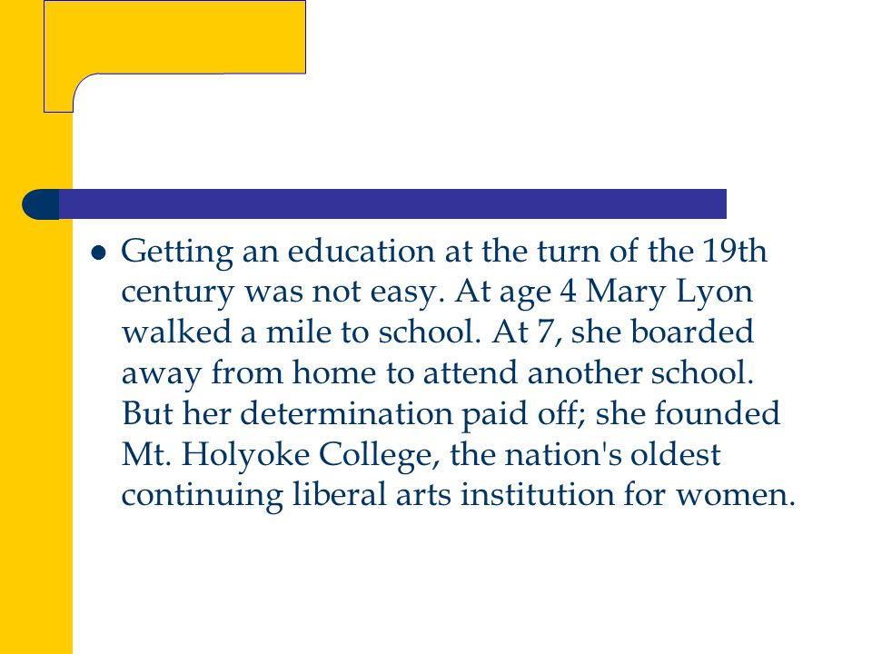 Getting an education at the turn of the 19th century was not easy.