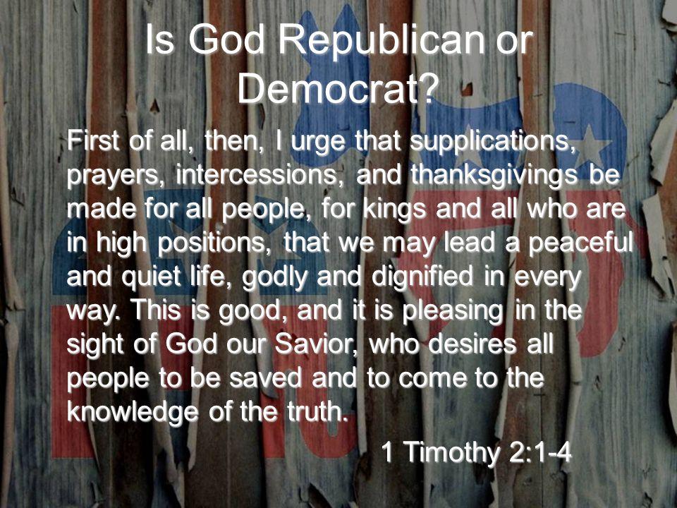 Is God Republican or Democrat.
