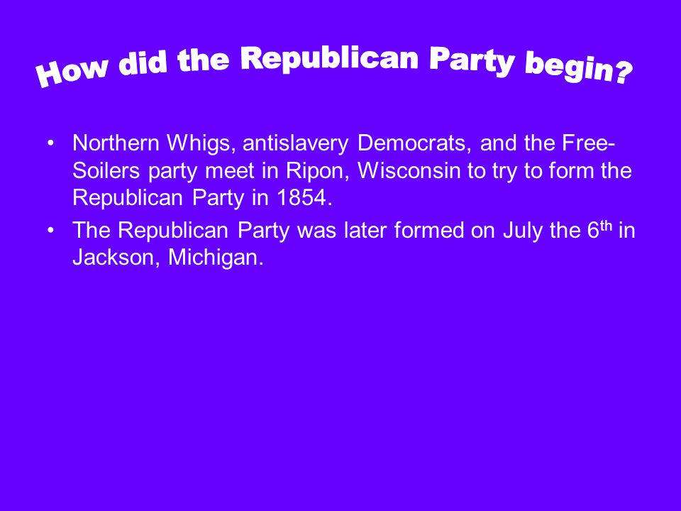 The Republicans united in opposing the Kansas- Nebraska act, and in keeping slavery out of the territories.