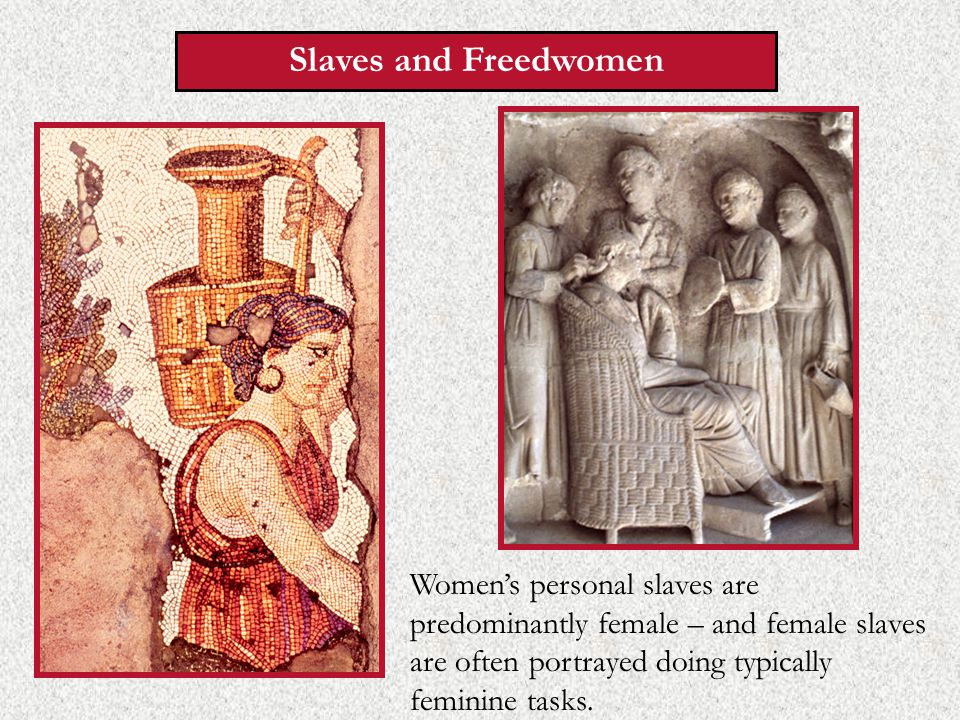 But most slaves described or referred to, even domestics, are male.