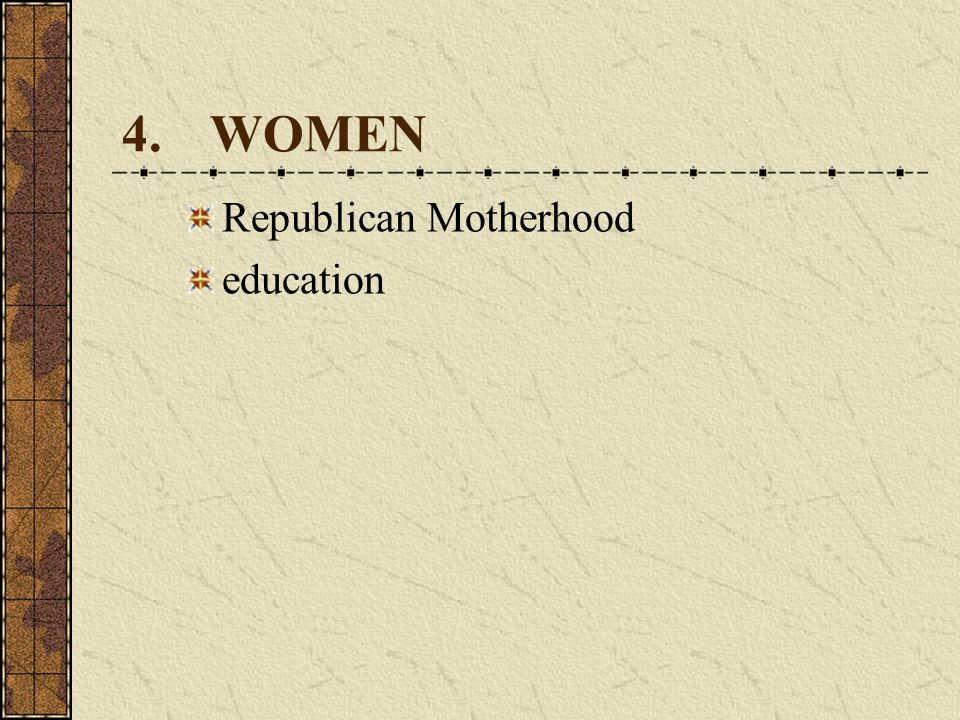 4.WOMEN Republican Motherhood education