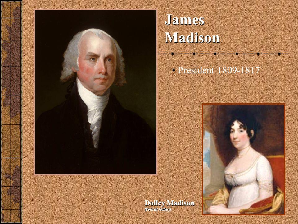 James Madison Dolley Madison (Portrait Gallery) President 1809-1817
