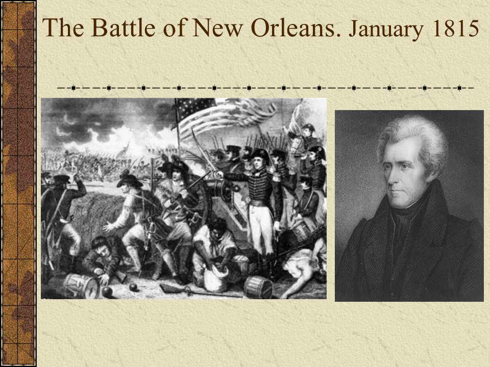 The Battle of New Orleans. January 1815