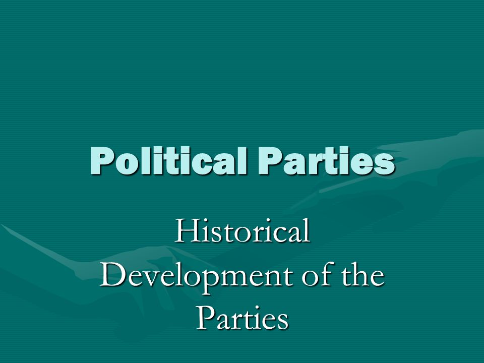 Political Parties Historical Development of the Parties