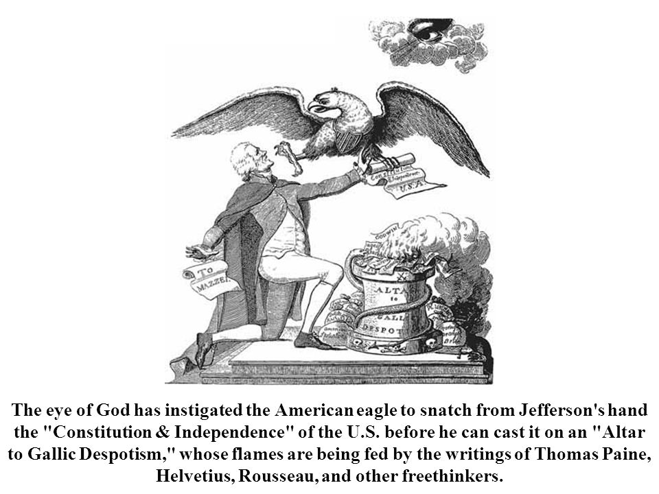 The eye of God has instigated the American eagle to snatch from Jefferson's hand the