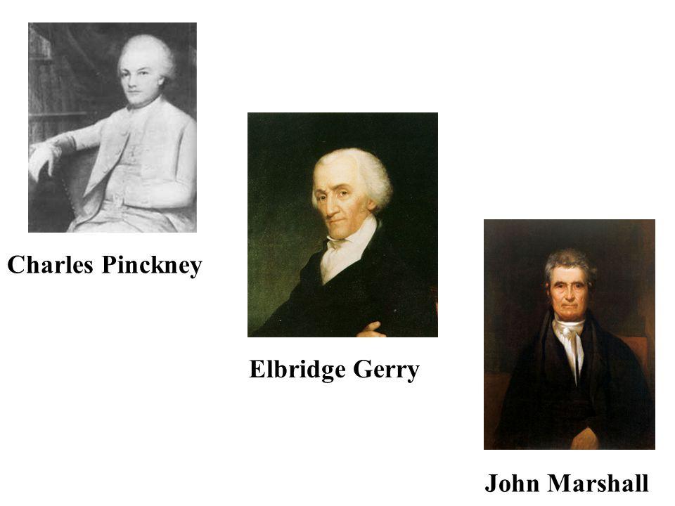 Charles Pinckney Elbridge Gerry John Marshall