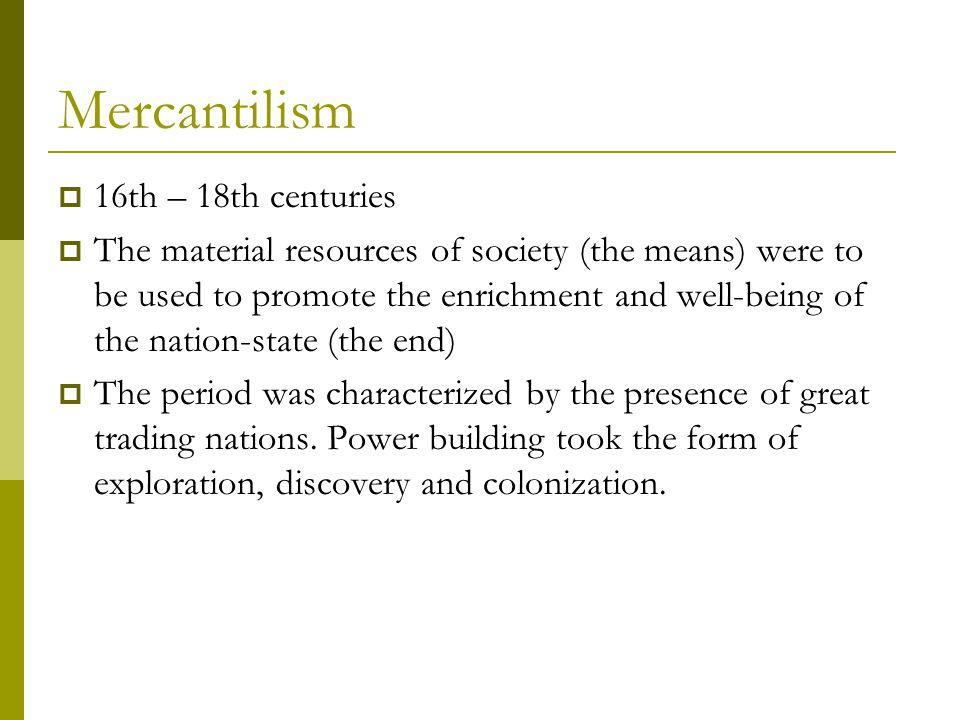 Mercantilism Philipp Wilhelm von Hornick's nine principal rules: 1.