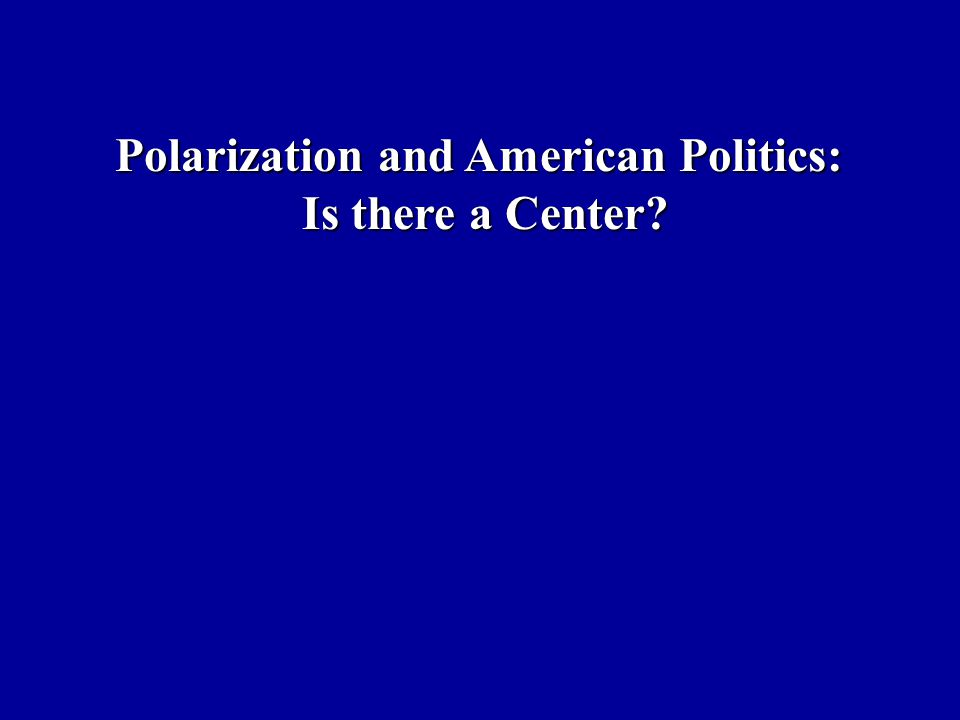 Polarization Argument Few moderates in electorate (is this true?) Partisanship plays greater role in mass voting Partisanship plays greater role in Congress Party candidates stake out more clear ideological differences Culture war, Red v.