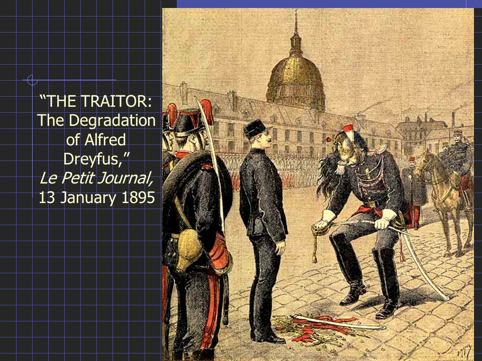 """THE TRAITOR: The Degradation of Alfred Dreyfus,"" Le Petit Journal, 13 January 1895"