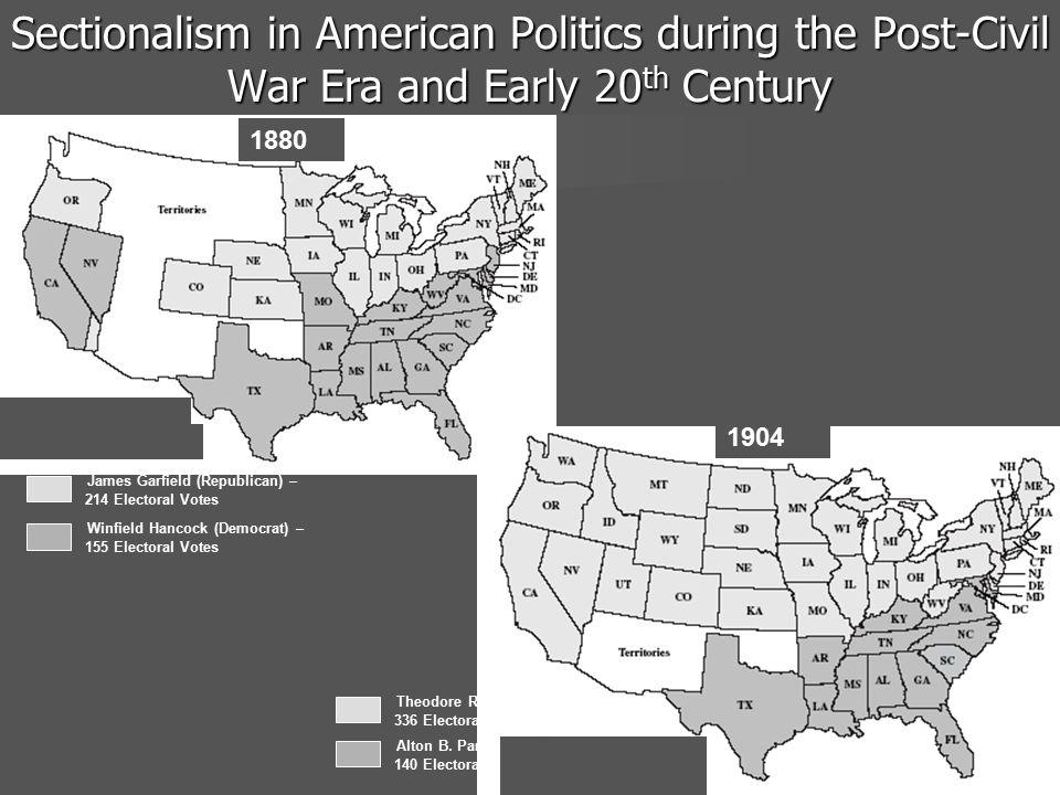 James Garfield (Republican) – 214 Electoral Votes Winfield Hancock (Democrat) – 155 Electoral Votes 1880 Sectionalism in American Politics during the