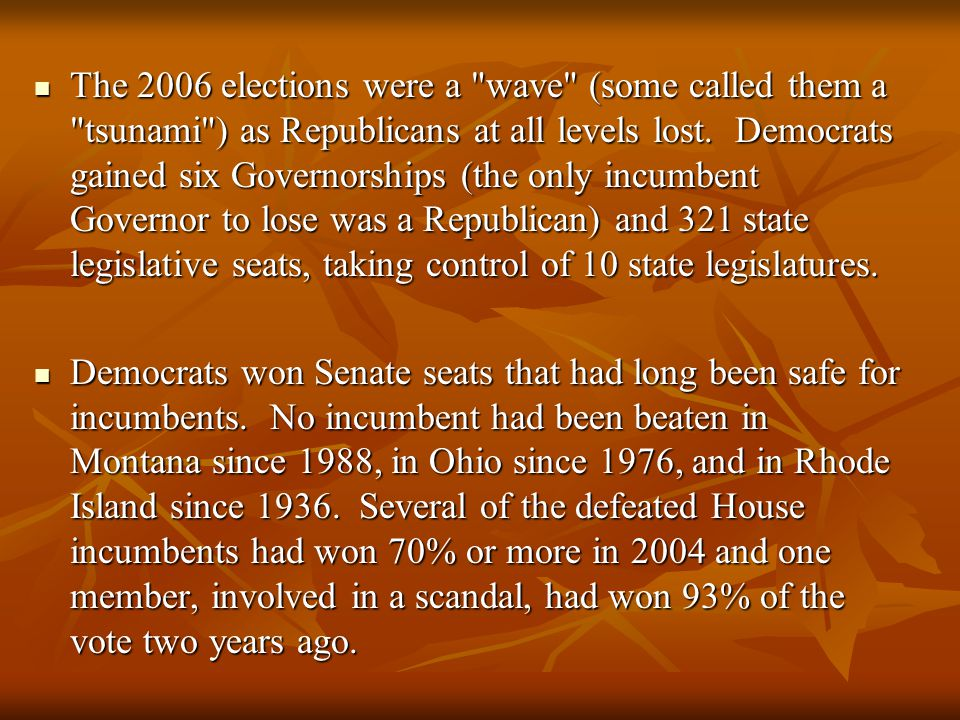 The 2006 elections were a wave (some called them a tsunami ) as Republicans at all levels lost.