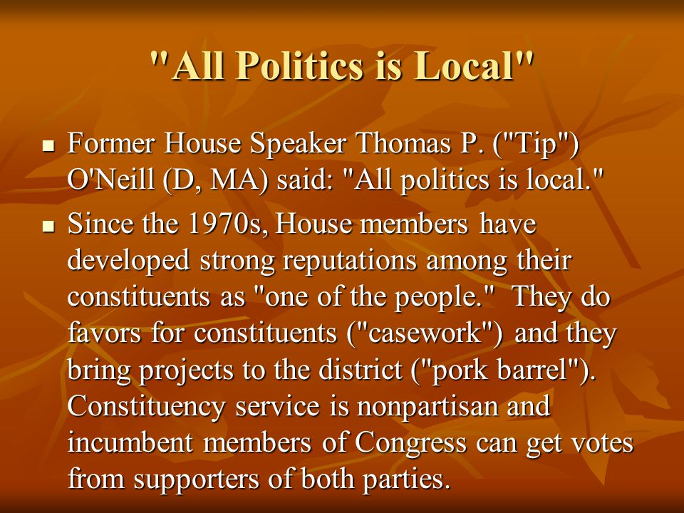All Politics is Local Former House Speaker Thomas P.