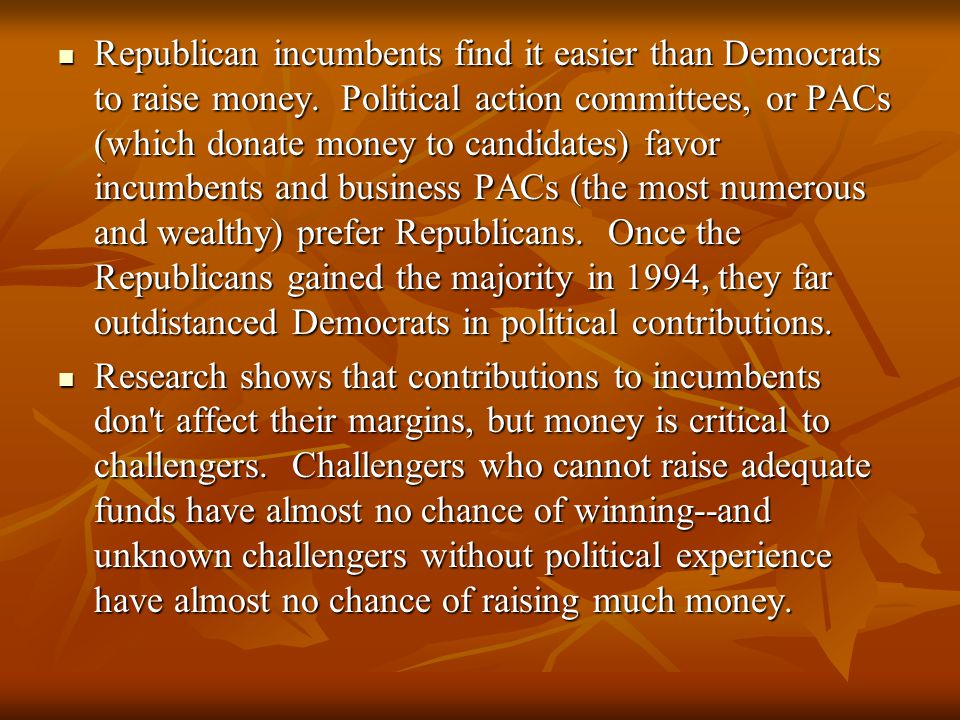 Republican incumbents find it easier than Democrats to raise money.