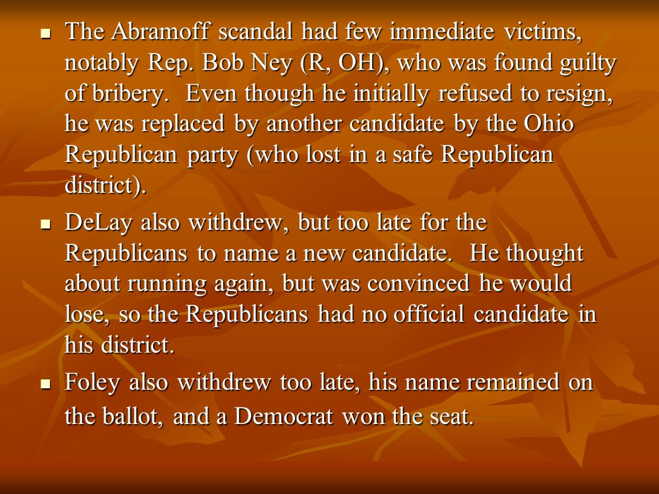 The Abramoff scandal had few immediate victims, notably Rep.