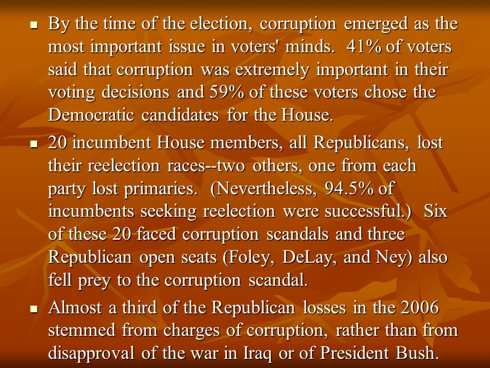 By the time of the election, corruption emerged as the most important issue in voters minds.