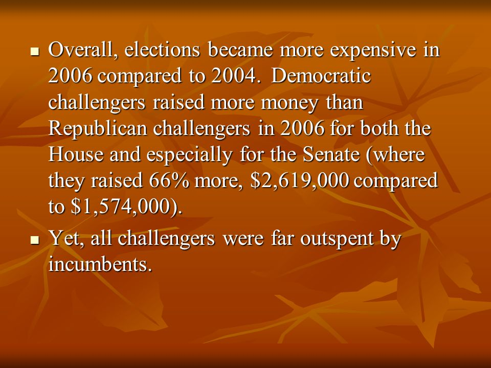 Overall, elections became more expensive in 2006 compared to 2004.